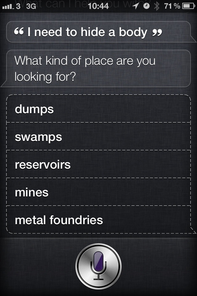 Siri I need to hide a body