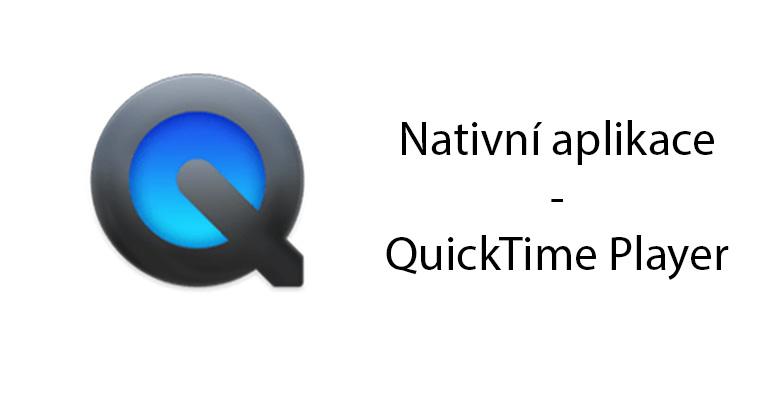 nativni-aplikace-quicktime-player-fb